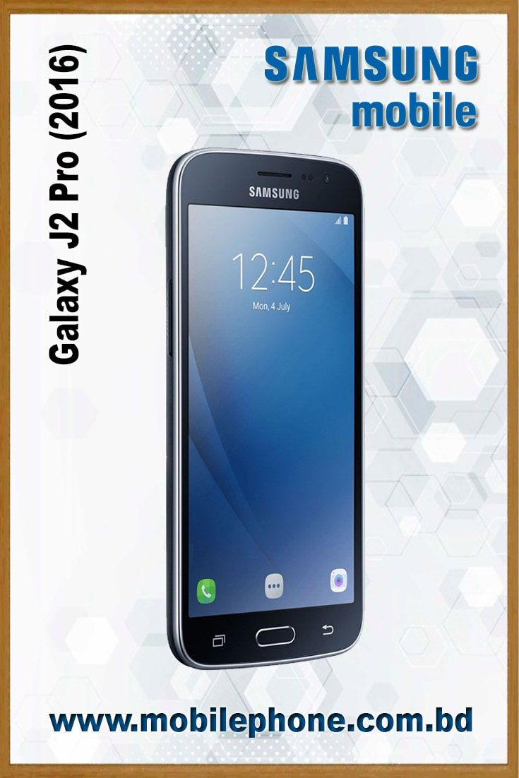 Samsung Galaxy J2 Pro 2016 Samsung Galaxy Samsung Mobile Models