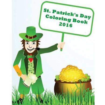 St.Patricks Day Coloring Book 2016: St. Patrick's Day (Coloring Book for Kids)