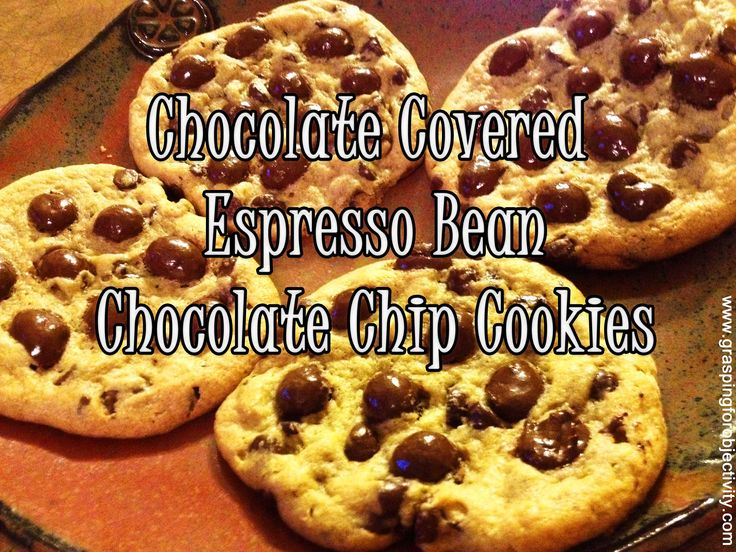 Chocolate Covered Espresso Bean Chocolate Chip Cookies - just add chocolate covered espresso beans to your favorite chocolate chip cookie recipe or dough!