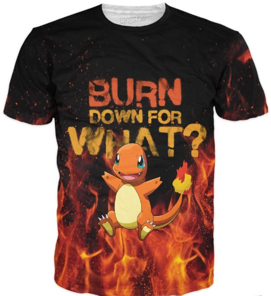Burn Down For What T-Shirt