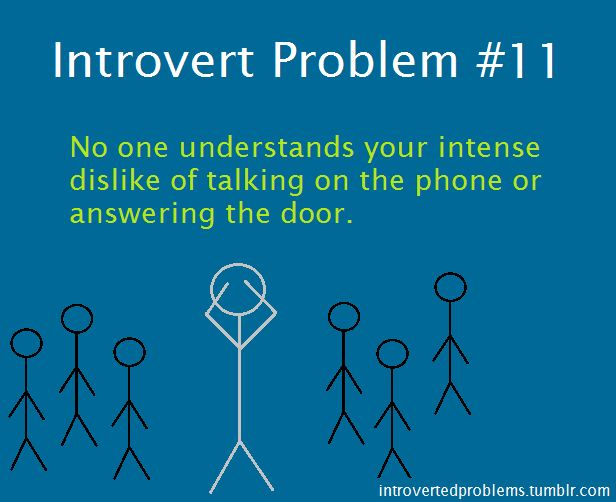 I am not an introvert at ALL but I HATE calling people on the phone and I don't know why. My husband I will rock, paper, scissors to see who will call to order pizza LOL