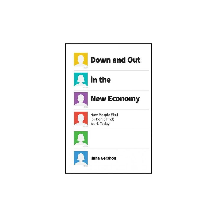 Down and Out in the New Economy : How People Find or Don't Find Work Today (Hardcover) (Ilana Gershon)