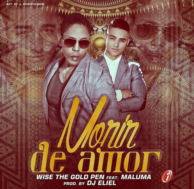 NEW - MP3'S - VIDEOS: Morir De Amor - Wise Ft Maluma