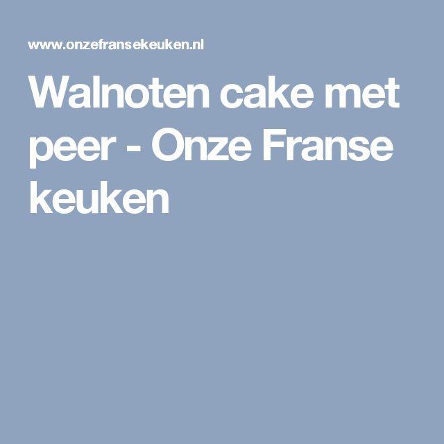 Walnoten cake met peer - Onze Franse keuken