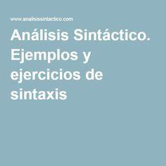 Análisis Sintáctico. Ejemplos y ejercicios de sintaxis