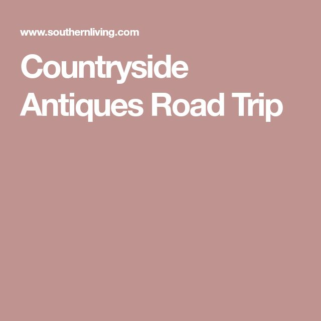 Countryside Antiques Road Trip