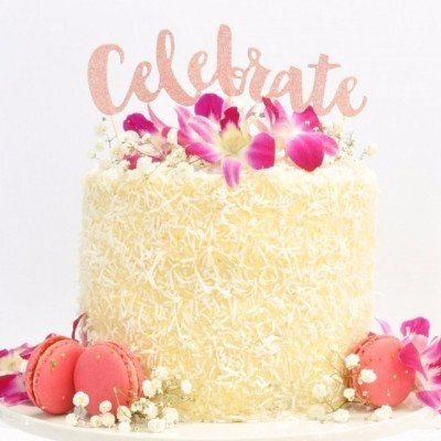Let's Party With Balloons -  Rose Gold Glitter 'Celebrate' Cake Topper | Illume Partyware, $11.00 (http://www.letspartywithballoons.com.au/rose-gold-glitter-celebrate-cake-topper-illume-partyware/)