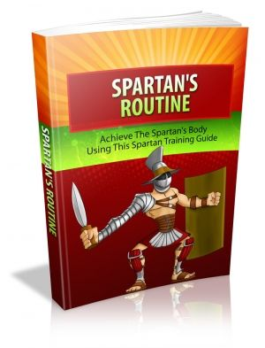 Spartan's Routine - Achieve The Spartan's Body Using This Spartan Training Guide. Fitness is the biggest issue of today's society because technology has improvised our lives so much that people do not move a lot and this lazy working routine and tiring mind works make people unfit physically. $9.95