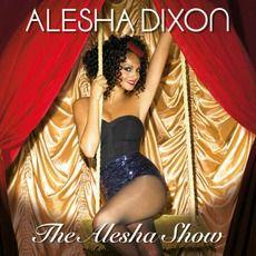 Alesha Dixon - The Alesha Show (2008); Download for $1.8!
