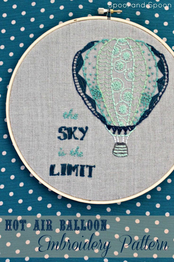 Love this! Need to learn how to embroider the correct way! Spool and Spoon: Hot Air Balloon Embroidery Pattern