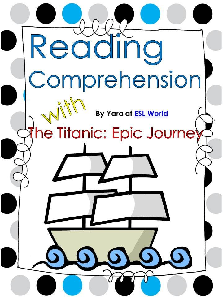 Titanic: an epic journey. Reading comprehension and activities FREE from ESL World!