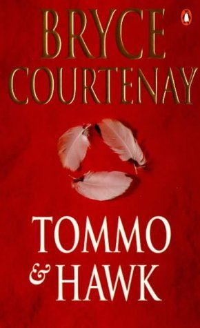 Aussie snobs be damned, this is a great book. Bryce Courtenay. Tommo & Hawk.