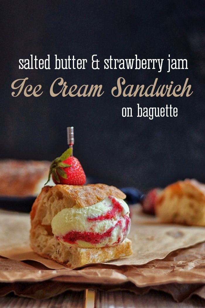 Salted Butter and Strawberry Jam Ice Cream Sandwiches on Baguette