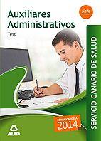 Colección de cuestionarios tipo test para la preparación de las pruebas selectivas de acceso a las plazas de Auxiliares Administrativos del Servicio Canario de Salud.