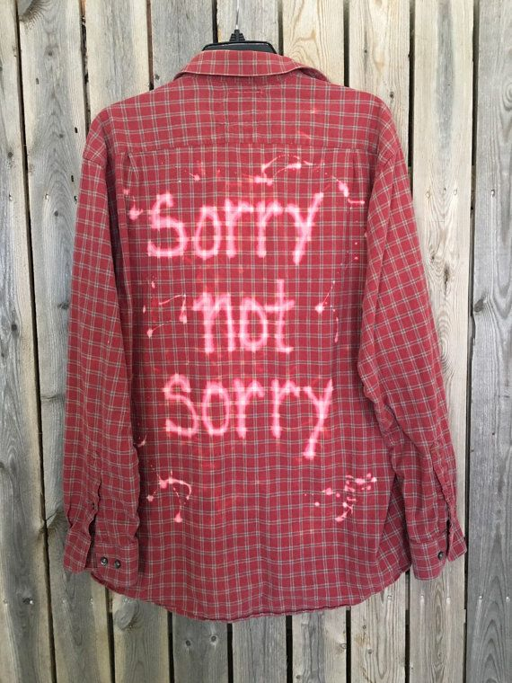 Unisex Plaid flannel shirt bleached, grunge sorry not sorry , gypsy bohemuan hipster shirt