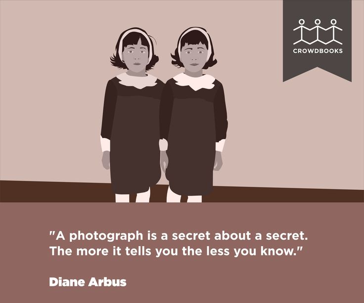 """A photograph is a secret about a secret."" Diane Arbus bit.ly/crowd_books"