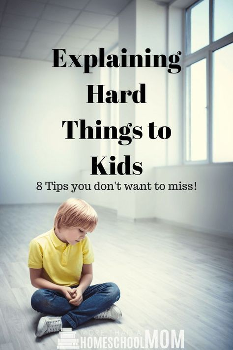 Explaining Hard things to Kids - 8 Tips you don't want to miss Kids will experience hard things like death, divorce, family members who struggle with addiction, and so much more. It can be hard to explain hard things to kids but it doesn't have to be. Here are some tips to help kids understand things too big for small kids to comprehend.