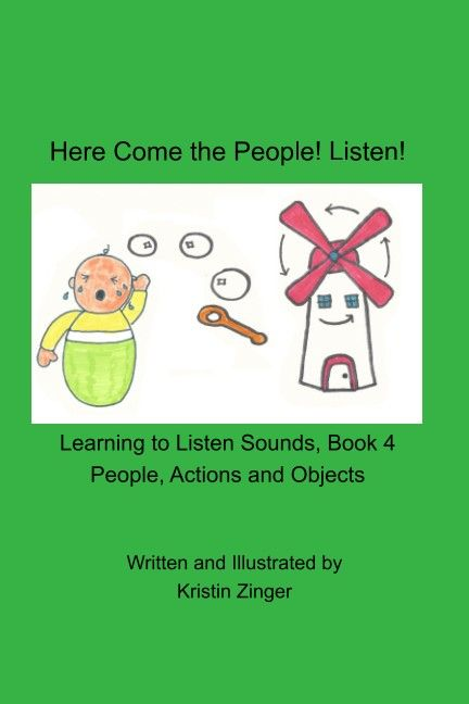 The fourth book in the Learning to Listen Sounds Series. Bright pictures for people, actions and objects.