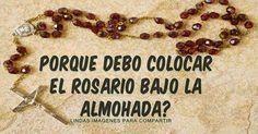 ¿Porque debemos guardar el rosario bajo la almohada? Guarda un Rosario, aunque sea de los pequeños, debajo de la almohada. Desde que tomé esa costumbr... - Elvira Rg - Google+