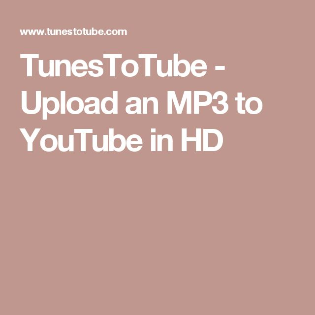 tunestotube upload an mp3 to youtube in hd outils tice. Black Bedroom Furniture Sets. Home Design Ideas