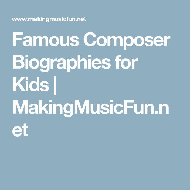 Famous Composer Biographies for Kids   MakingMusicFun.net