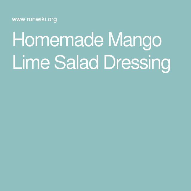 Homemade Mango Lime Salad Dressing
