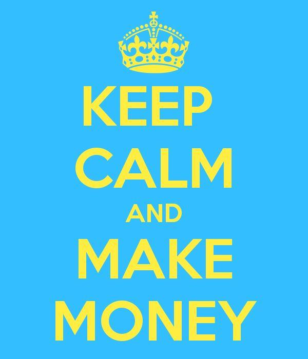 KEEP  CALM AND MAKE MONEY...go to :  http://www.swagbucks.com/refer/wealthfactor333