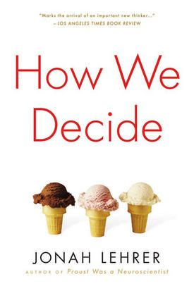 HOW WE DECIDE: mind-blowing neuroscience of decision-making