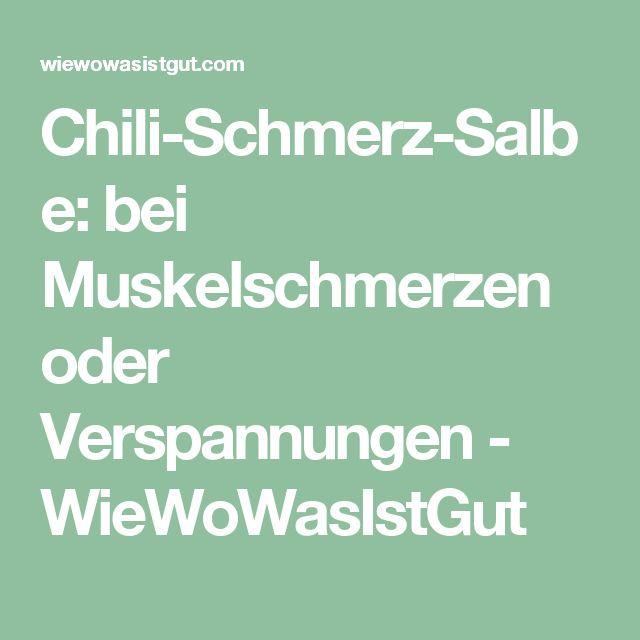 Chili-Schmerz-Salbe: bei Muskelschmerzen oder Verspannungen - WieWoWasIstGut