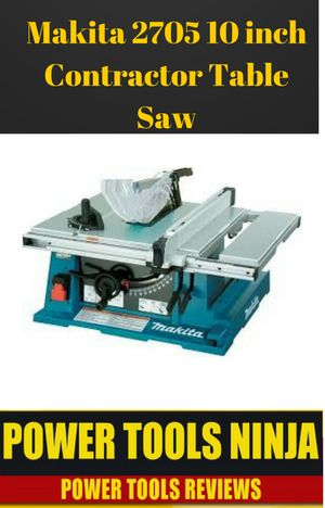 Read about the Makita 2705 10 Inch Contractor Table Saw