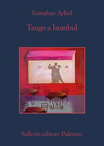Tango a Istanbul (La memoria) di Esmahan Aykol, http://www.amazon.it/dp/B00M3954N4/ref=cm_sw_r_pi_dp_lDUKub0W74J0F