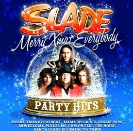 Slade Merry Xmas Everybody CD Track Listings 1 Merry Xmas Everybody 2 Santa Claus Is Coming To Town 3 Mama Weer All Crazee Now 4 Let The Good Times Roll Feel So Fine 5 Coz I Luv You 6 Gudbuy T39
