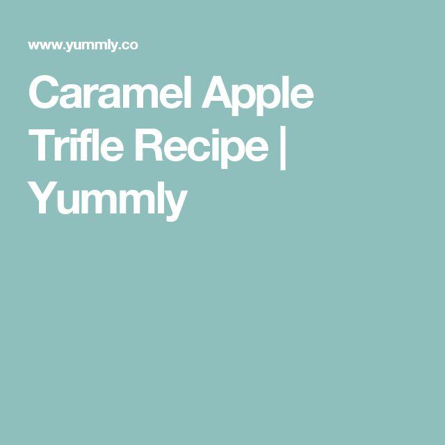 Caramel Apple Trifle Recipe | Yummly