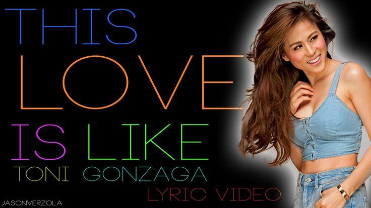Toni Gonzaga - This Love Is Like (Lyric Video)