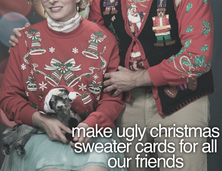 make ugly christmas sweater cards for all our friends. #todo #bucketlist