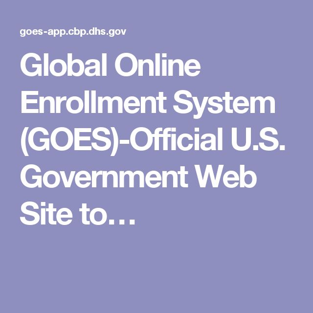 Global Online Enrollment System (GOES)-Official U.S. Government Web Site to…