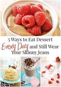 5 Ways to Eat Dessert Daily and Still Fit Into Your Skinny Jeans   eBay
