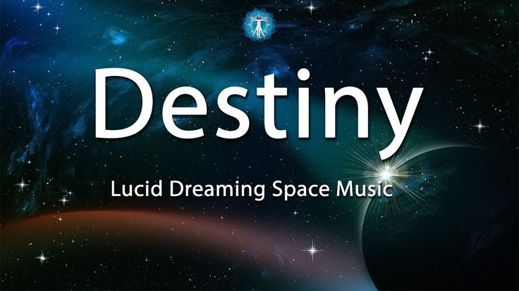 """Destiny"" - Lucid Dreaming Space Ship Music"