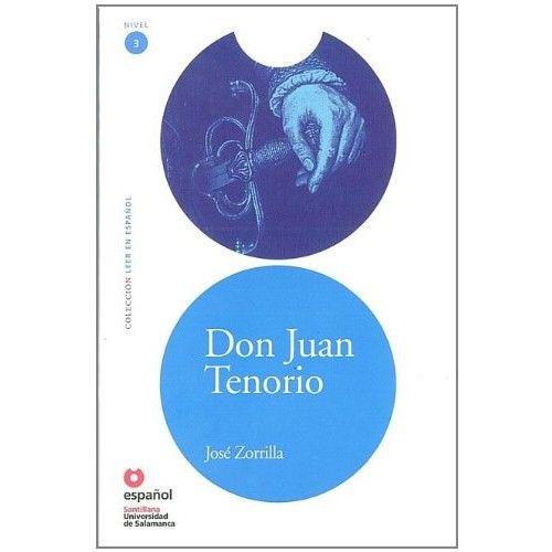 DON JUAN TENORIO (Zorrilla): El seductor por excelencia, la historia del donjuán por antonomasia.  https://pendientedemigracion.ucm.es/info/especulo/numero47/donjuan.html