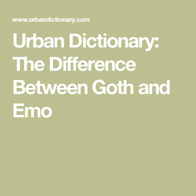 Urban Dictionary: The Difference Between Goth and Emo