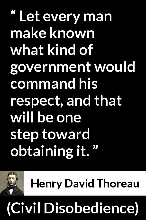 henry david thoreau and his ideas on civil disobedience On the duty of civil disobedience by henry david thoreau walden economy  side, require of every writer, first or last, a simple and sincere account of his own.