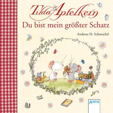 Tilda Apfelkern. Du bist mein größter Schatz | ARENA Verlag Auch die anderen Bücher wünscht sich Franka