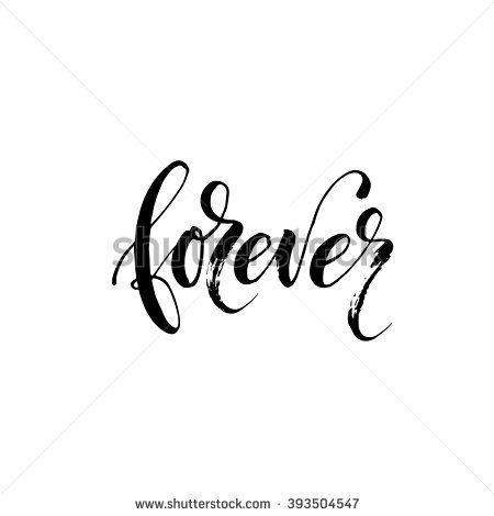 Forever card. Hand drawn lettering background. Ink illustration. Modern brush calligraphy. Isolated on white background. Hand drawn lettering element for your design.