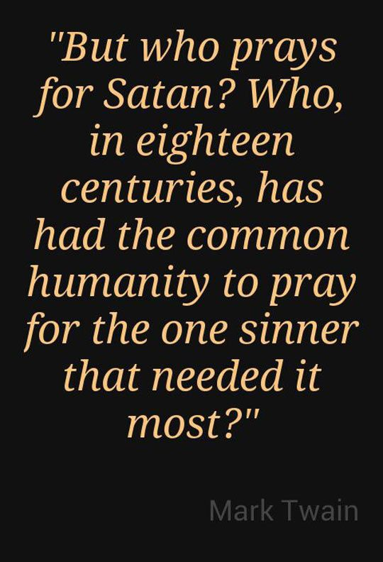 The One Sinner That Needed It Most. Prayers be. Religion . Satan . Food for thought. Quotes
