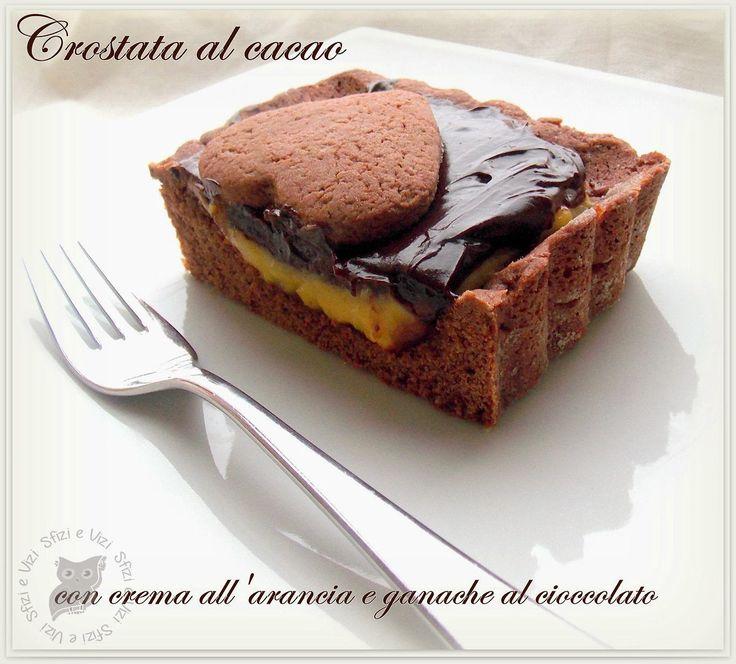 Sfizi & Vizi: Crostata al cacao di Ernst Knam con crema alle arance e ganache al cioccolato - ricetta senza latticini -
