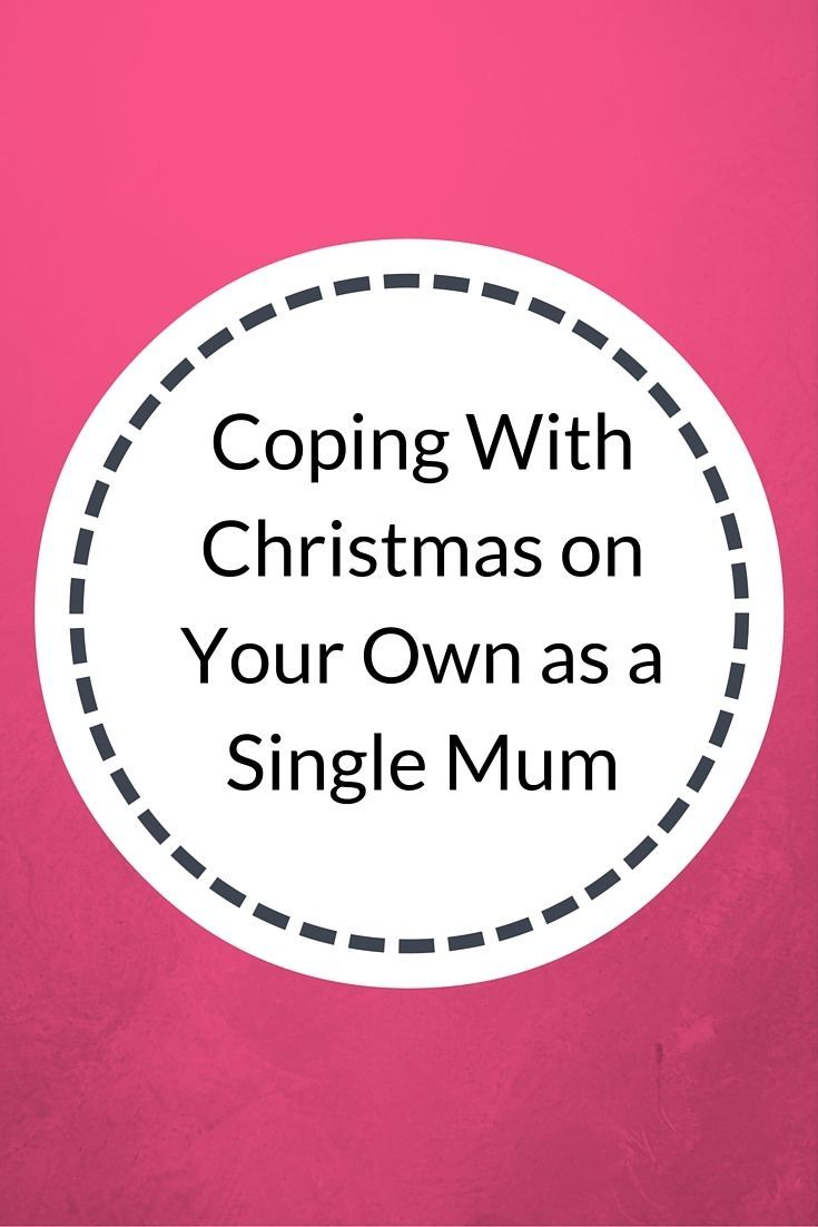 Coping with Christmas on your own as a Single Mum http://www.confessionsofasinglemum.co.uk/coping-with-christmas-on-your-own-as-a-sinlge-mum/