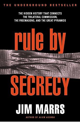 Rule by Secrecy: The Hidden History That Connects the Trilateral Commission, the Freemasons, and the Great Pyramids by Jim Marrs http://www.amazon.com/dp/0060931841/ref=cm_sw_r_pi_dp_uq1swb15WGX4J
