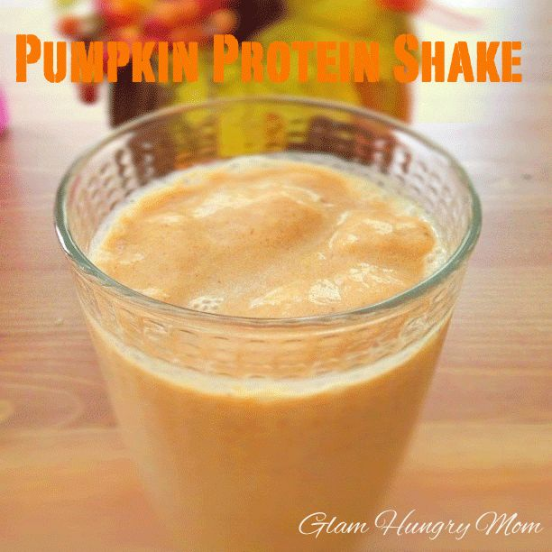 Glam Hungry Mom: Pumpkin Protein Shake