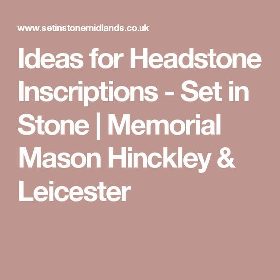 Ideas for Headstone Inscriptions - Set in Stone | Memorial Mason Hinckley & Leicester