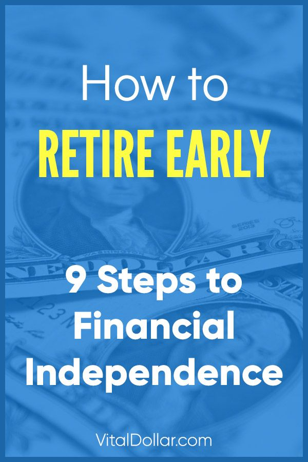 9 Steps to Financial Independence (How to Retire Early